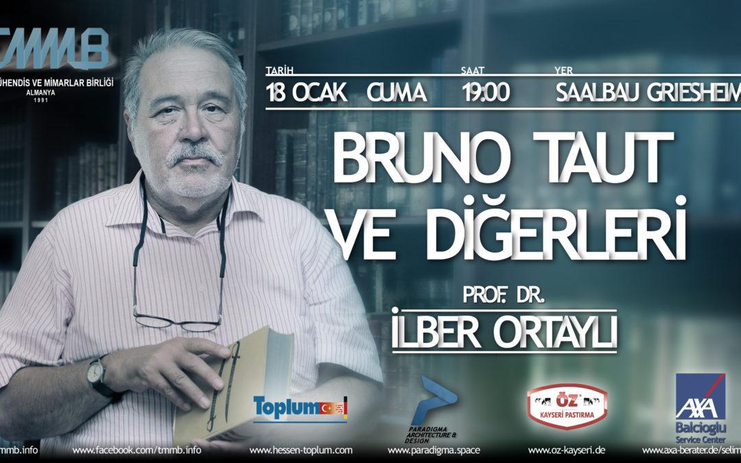 Bruno Taut ve Diğerleri – Prof. Dr. İlber Ortaylı