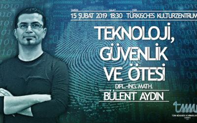 Technologie, Sicherheit und mehr, von Bülent Aydin