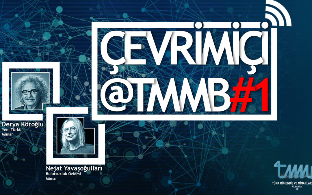 Çevrimiçi@TMMB#1 Derya Köroğlu ve Nejat Yavaşoğulları