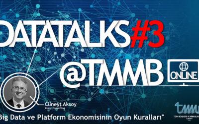DataTalks#3@TMMB – Online Konferans : Big Data ve Platform Ekonomisi