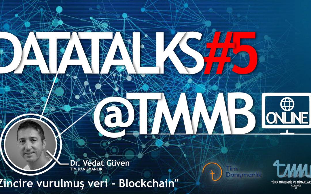 DataTalks#5@TMMB – Online Konferans : Zincire Vurulmuş Veri – BLOCKCHAIN