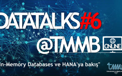 DataTalks#6@TMMB – Online Konferans : In Memory Databases ve SAP HANA'ya Bakış