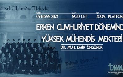 WEBINAR@TMMB – Online Konferans : Erken Cumhuriyet Döneminde Yüksek Mühendis Mektebi